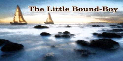 The Little Bound-Boy