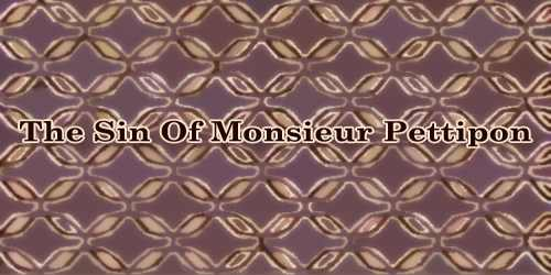 The Sin Of Monsieur Pettipon