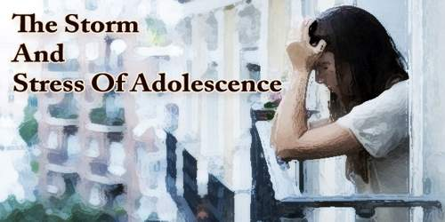 The Storm And Stress Of Adolescence