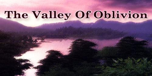 The Valley Of Oblivion
