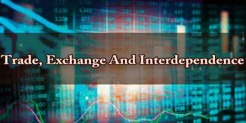 Trade, Exchange And Interdependence