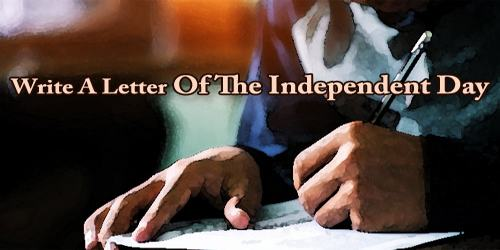 Write A Letter Of The Independent Day
