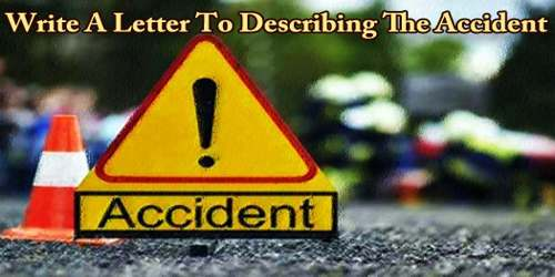 Write A Letter To Describing The Accident