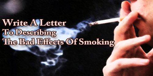 Write A Letter To Describing The Bad Effects Of Smoking