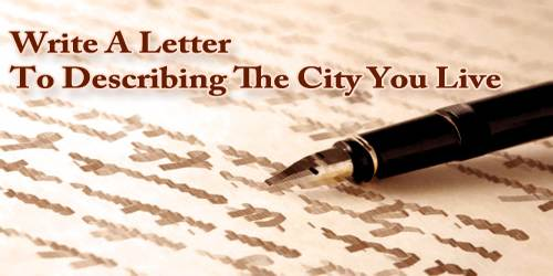 Write A Letter To Describing The City You Live
