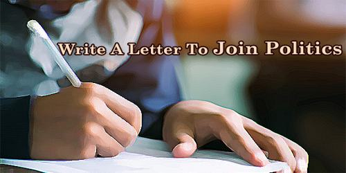 Write A Letter To Join Politics