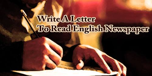 Write A Letter To Read English Newspaper