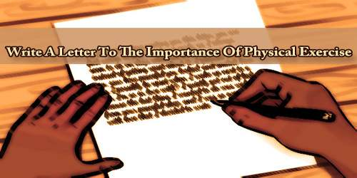 Write A Letter To The Importance Of Physical Exercise