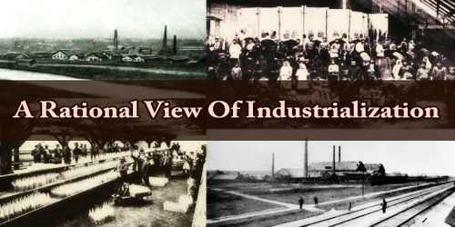 A Rational View Of Industrialization