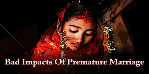 Bad Impacts Of Premature Marriage