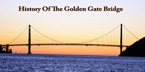 History Of The Golden Gate Bridge