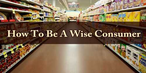 How To Be A Wise Consumer