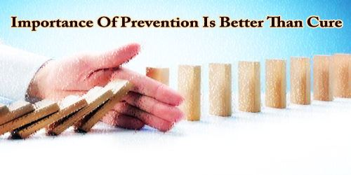 Importance Of Prevention Is Better Than Cure