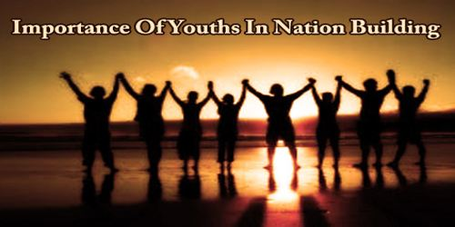 Importance Of Youths In Nation Building
