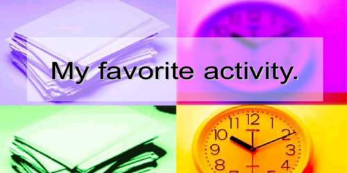 My Favorite Activity – an Open Speech