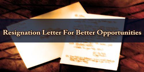 Resignation Letter For Better Opportunities