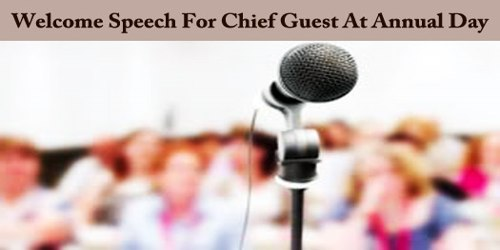Welcome Speech For Chief Guest At Annual Day