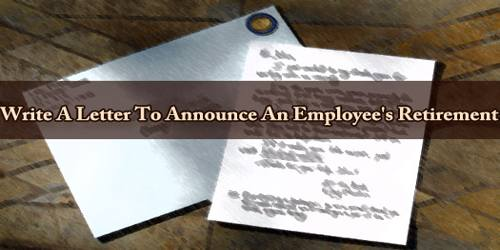 Write A Letter To Announce An Employee's Retirement
