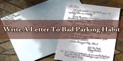 Write A Letter To Bad Parking Habit