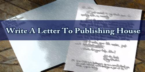 Write A Letter To Publishing House