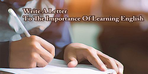Write A Letter To The Importance Of Learning English