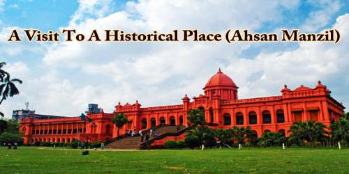 A Visit To A Historical Place (Ahsan Manzil)