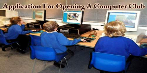 Application For Opening A Computer Club
