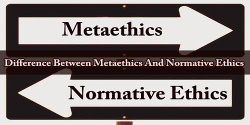 Difference Between Metaethics And Normative Ethics