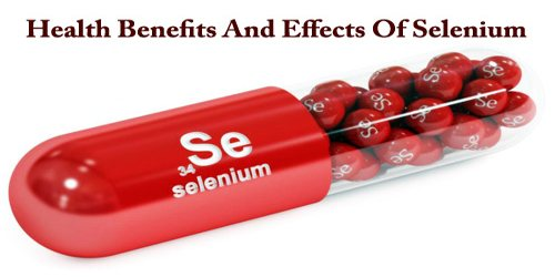 Health Benefits And Effects Of Selenium