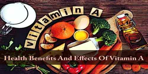 Health Benefits And Effects Of Vitamin A