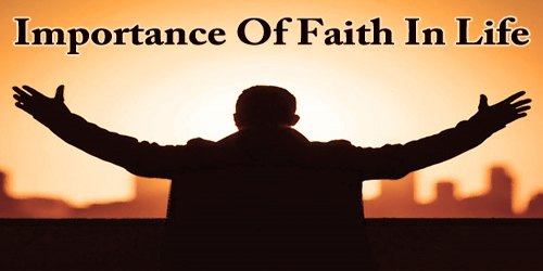 Importance Of Faith In Life