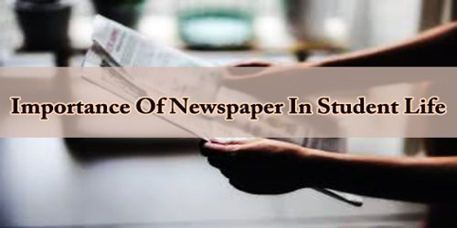 Importance Of Newspaper In Student Life