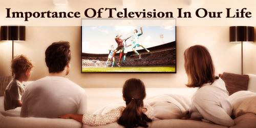 Importance Of Television In Our Life