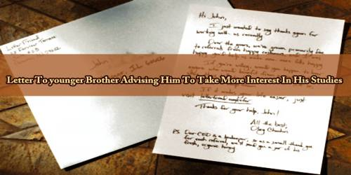 Letter To younger Brother Advising Him To Take More Interest In His Studies