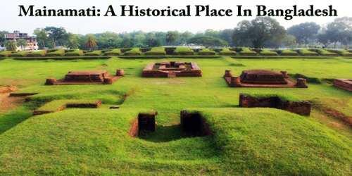 Mainamati: A Historical Place In Bangladesh