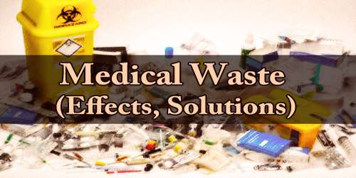 Medical Waste (Effects, Solutions)