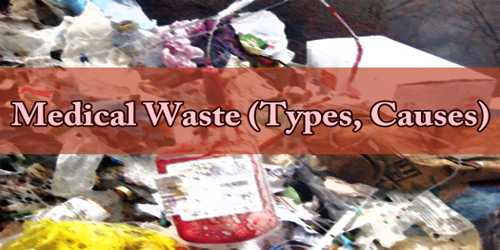 Medical Waste (Types, Causes)