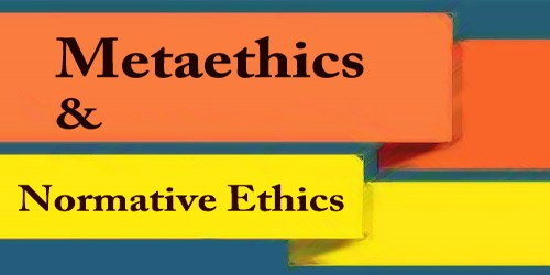 Metaethics And Normative Ethics