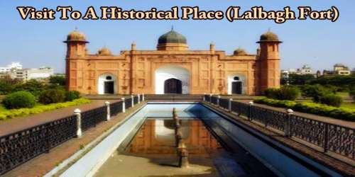 Visit To A Historical Place (Lalbagh Fort)