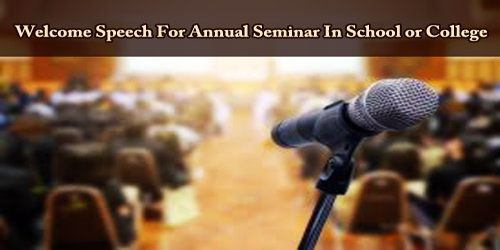 Welcome Speech For Annual Seminar In School or College