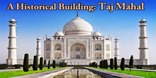 A Historical Building: Taj Mahal