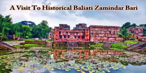 A Visit To Historical Baliati Zamindar Bari