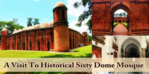 A Visit To Historical Sixty Dome Mosque