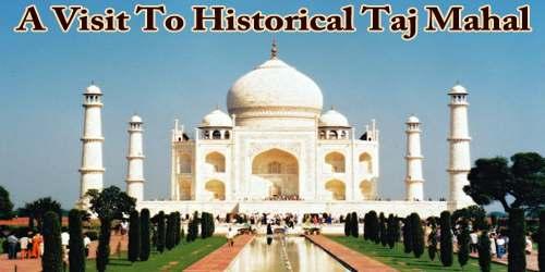 A Visit To Historical Taj Mahal