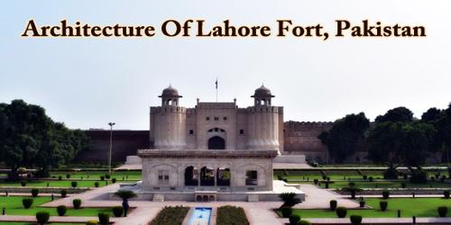 Architecture Of Lahore Fort, Pakistan