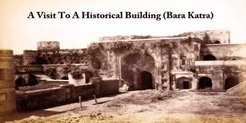 A Visit To A Historical Building (Bara Katra)