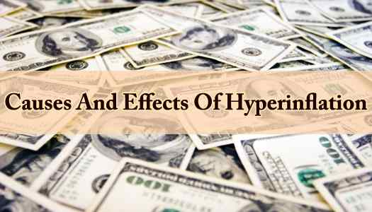 Causes And Effects Of Hyperinflation
