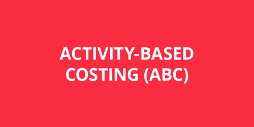 Concept of Activity Based Costing (ABC)