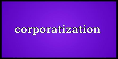 Corporatization in Finance Term