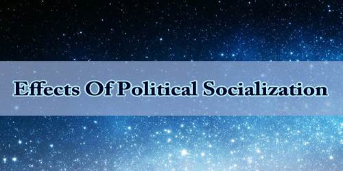 Effects Of Political Socialization